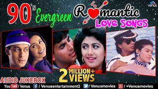 90's Evergreen Romantic Love Songs | Superhit Hindi Songs | Jukebox | Unforgettable Love Songs
