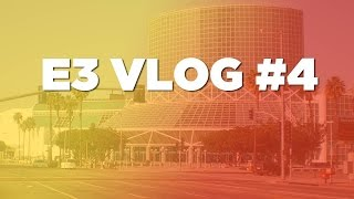 e3-2016-vlog-4