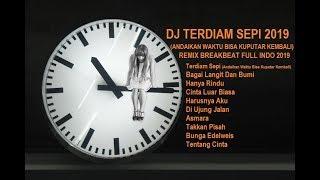 DJ TERDIAM SEPI (ANDAIKAN WAKTU BISA KUPUTAR KEMBALI) REMIX BREAKBEAT FULL INDO TERBARU 2019Bintoro™