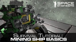 Space Engineers - A Basic Mining Ship Tutorial / Guide - Survival Mode