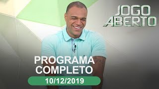 Jogo Aberto - 10/12/2019 - Programa completo