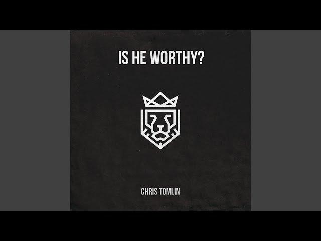 Is He Worthy? (Live)