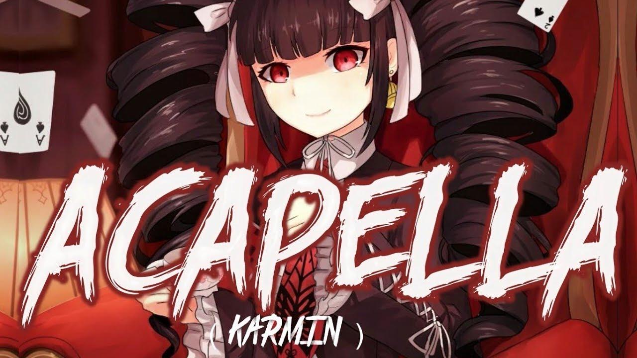 「Nightcore」→ Acapella (Karmin) Lyrics
