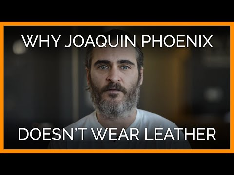 Joaquin Phoenix Doesn't Wear Leather, and This Is Why