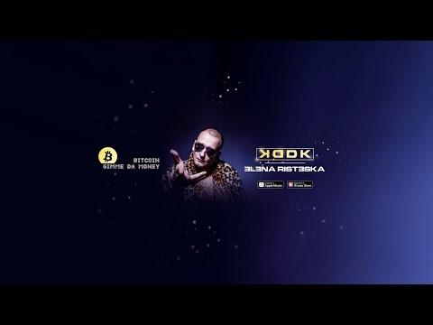 KDDK Feat. Elena Risteska - Bitcoin (Gimme Da Money)