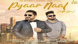 Pyaar Naal | (Full HD) | Tajinder Teji Ft. Jatinder Jeetu | New Punjabi Songs 2018