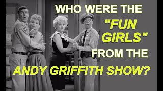 "Who were the ""FUN GIRLS"" from THE ANDY GRIFFITH SHOW? The Real Daphne and Skippy!"