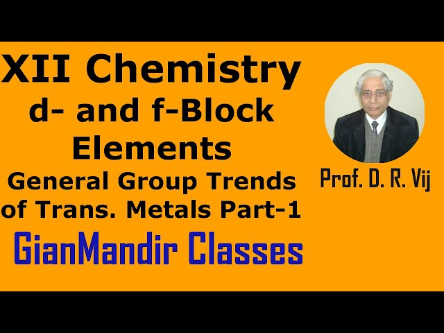 XII Chemistry | d- & f- Block Elements | General Group Trends of Trans. Metals Part-1 by Gourav Sir