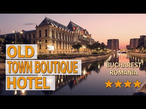 Old Town Boutique Hotel Hotel Review | Hotels In Bucharest | Romanian Hotels