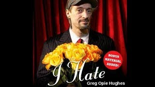 I Hate Greg Opie Hughes By Anthony Cumia