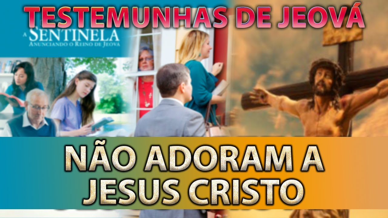 TESTEMUNHAS DE JEOVÁ MENOSPREZAM JESUS CRISTO