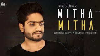 Mitha Mitha | (Official Video) | Jatinder Dhiman  |Latest Punjabi Songs 2018| Jass Records