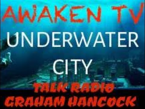 GRAHAM HANCOCK - ANCIENT UNDERWATER  CITIES ALL OVER THE WORLD