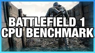 battlefield 1 cpu benchmark dx11 dx12 i7 vs i5 i3 8370 etc