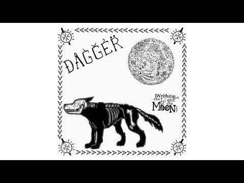 Dagger - Writhing in the Light of the Moon