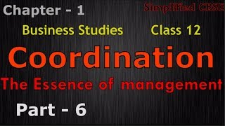 Coordination - Nature and significance of management Part - 6 | class 12 - Business- Chapter 1