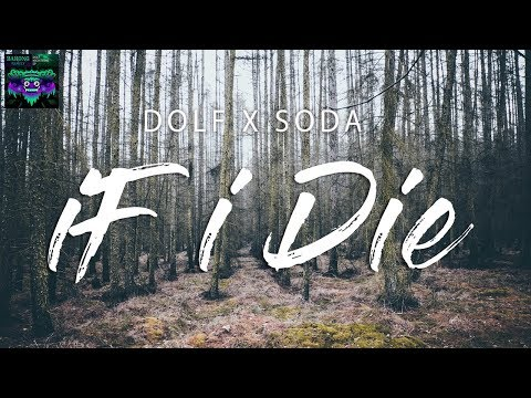 Dolf x Soda - If I Die (Lyrics / Lyric Video)