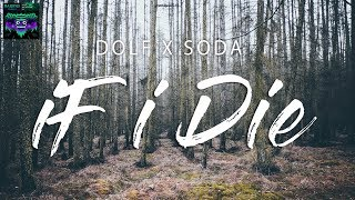 Dolf x Soda - If I Die (Lyric Video)