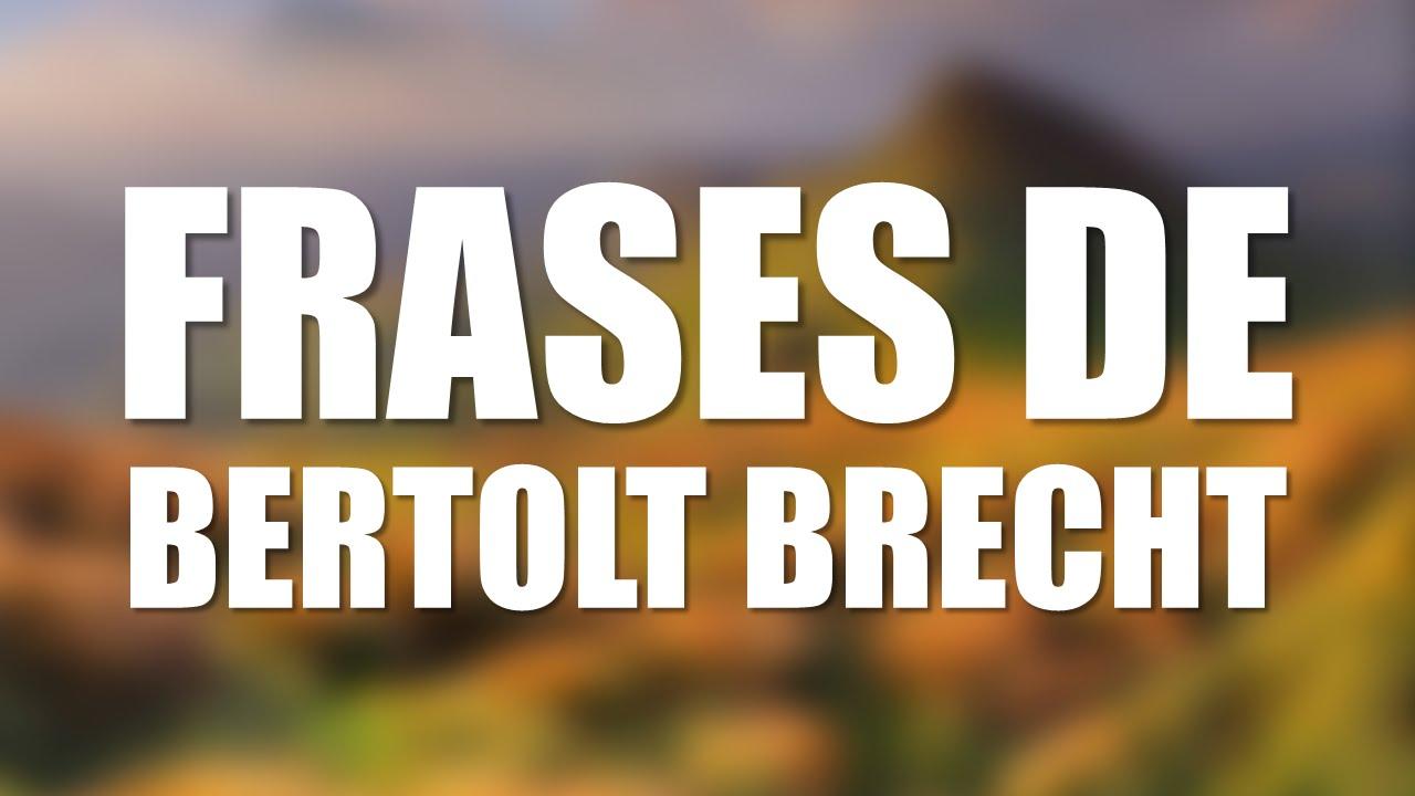 Las 10 Mejores Frases De Bertolt Brecht
