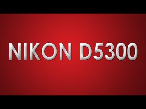 Nikon D5300, Review da Câmera Nikon D 5300 em Português.
