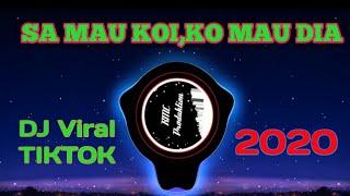 Download lagu DJ Sa mau koi, ko mau Dia viral TikTok Terbaru 2020