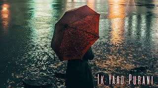 Ikk Yaad Purani Hai | Male Cover Version | Muneeb Irfan | Sad Song | 2017 |