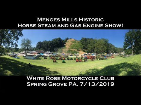 Menges Mills Historic Horse Steam And Gas Engine Show! WRMC In Spring Grove, PA 7/13/2019