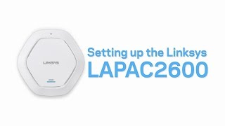 Setting up the Linksys LAPAC2600 (VIDEO)