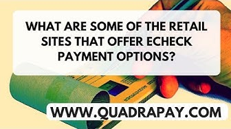 What are some retail sites that accept echeck as a mode of payment