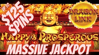 💵 MASSIVE JACKPOT $125 SPIN BONUSES ON HAPPY & PROSPEROUS SLOT MACHINE DRAGON LINK LIVE PLAY