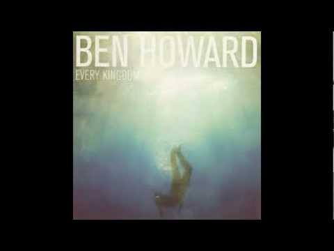Ben Howard - Only Love Lyrics HD HQ