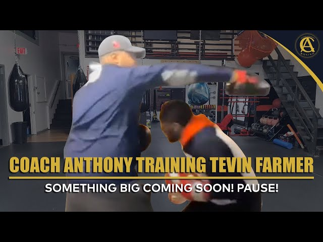 Coach Anthony Training Tevin Farmer [ Something Big Coming Soon! Pause! ]