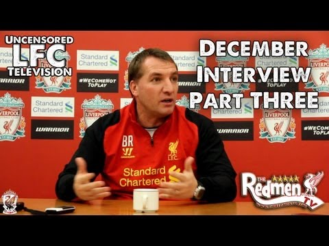 Brendan Rodgers' December Fan Interview PART THREE (Redmen TV Exclusive)