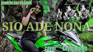 Lagu Dansa Terbaru Sio Ade Nona Cover Khym Mawo Aimerecanno Channel