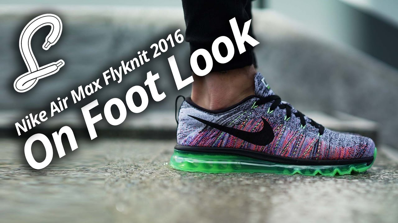 Nike Air Max 2016 Flyknit On Foot Video  dfb7a0df2358