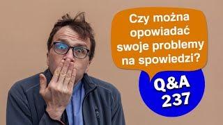 Czy można opowiadać swoje problemy na spowiedzi? [Q&A#237] Remi Recław SJ