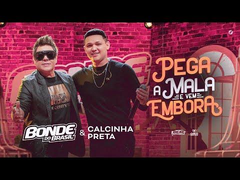 Bonde do Brasil feat @CalcinhaPreta – Pega a mala e vem embora
