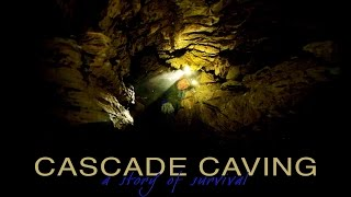 Caving in Cascade   A Story of Survival