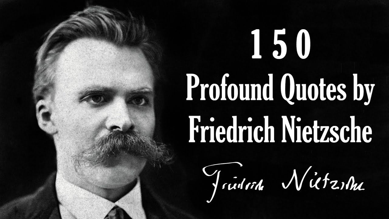 150 Profound Quotes By Friedrich Nietzsche Youtube