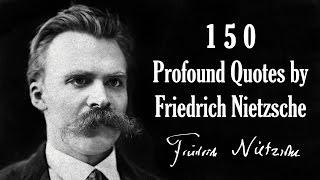 150 Profound Quotes by Friedrich Nietzsche