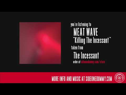 Meat Wave - Killing The Incessant