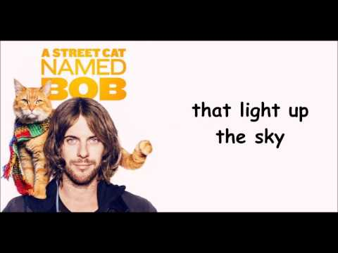 A Street Cat Named Bob - Satellite Moments - Lyrics
