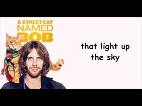 A Street Cat Named Bob - Satellite Moments - Lyrics
