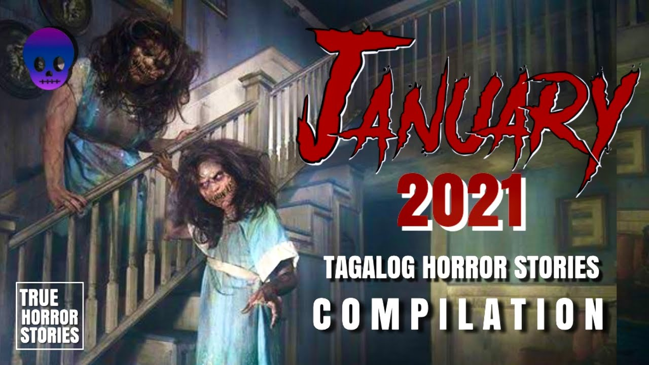 JANUARY 2021 TAGALOG HORROR STORIES COMPILATION   Kwentong Multo   True Tagalog Horror Stories
