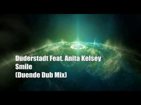 Duderstadt Feat. Anita Kelsey - Smile ( Duende Dub Mix ) HQ