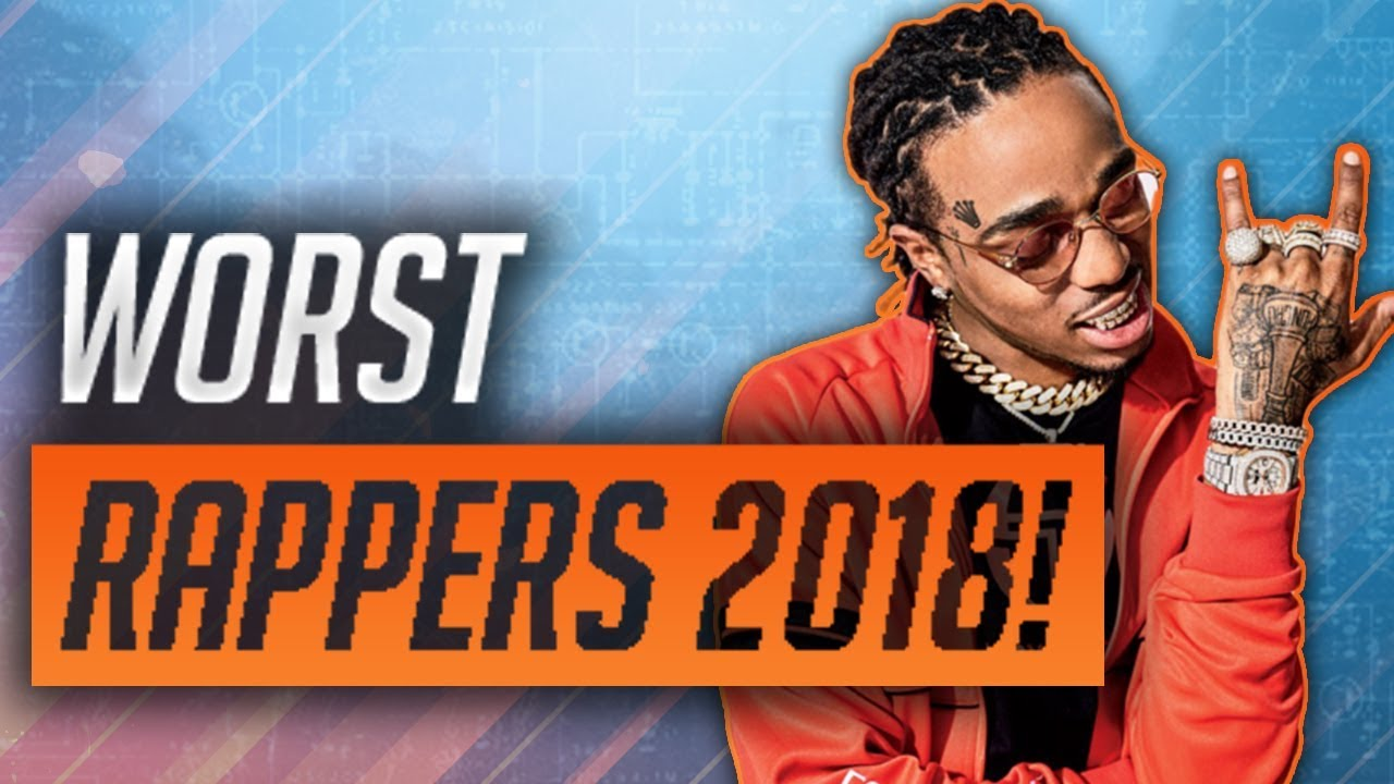 The Top 10 WORST Rappers of 2018!