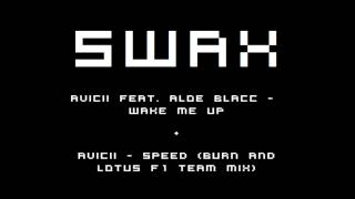Avicii - Wake Me Up vs. Speed (Burn & Lotus F1 Team Mix) (SWAX Mashup)