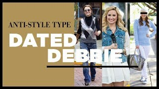 Anti-Style Types: Dated Debbie