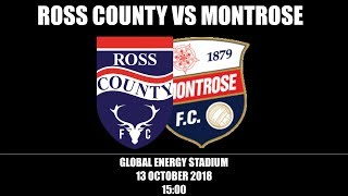 RCFC TV | Ross County 3-1 Montrose | Saturday 13th October 2018