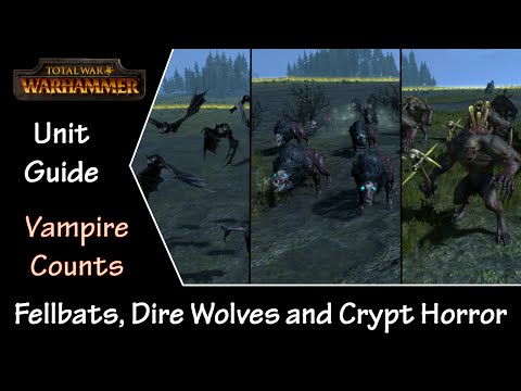 Total War: Warhammer Unit Guide - Vampire Counts Fellbats, Dire Wolves And Crypt Horrors